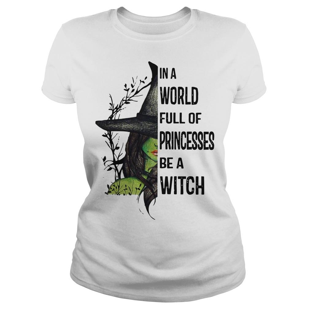 In A World Full Of Princesses Be A Witch Longsleeve