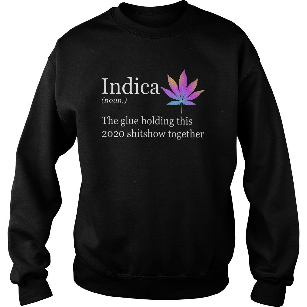 Indica The Glue Holding This 2020 Shitshow Together Sweater