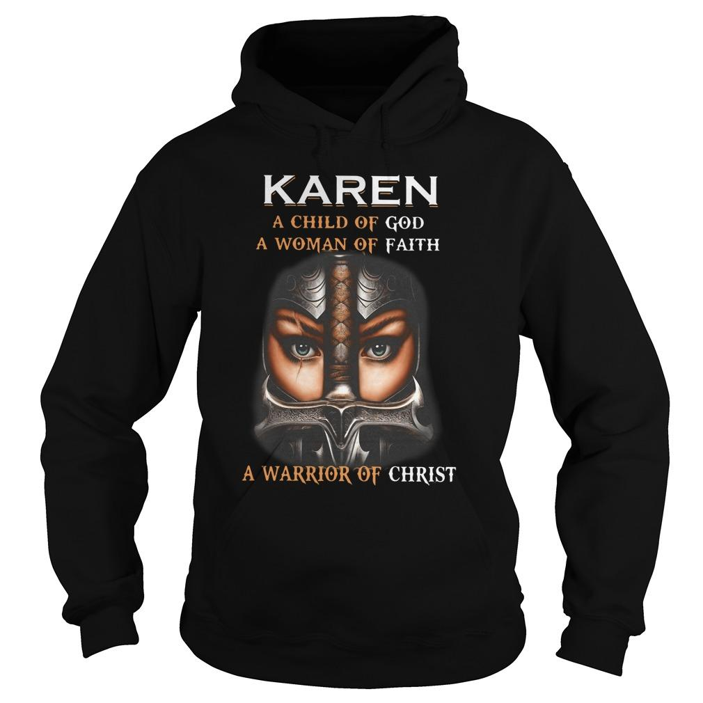 Karen A Child Of God A Woman Of Faith A Warrior Of Christ Hoodie
