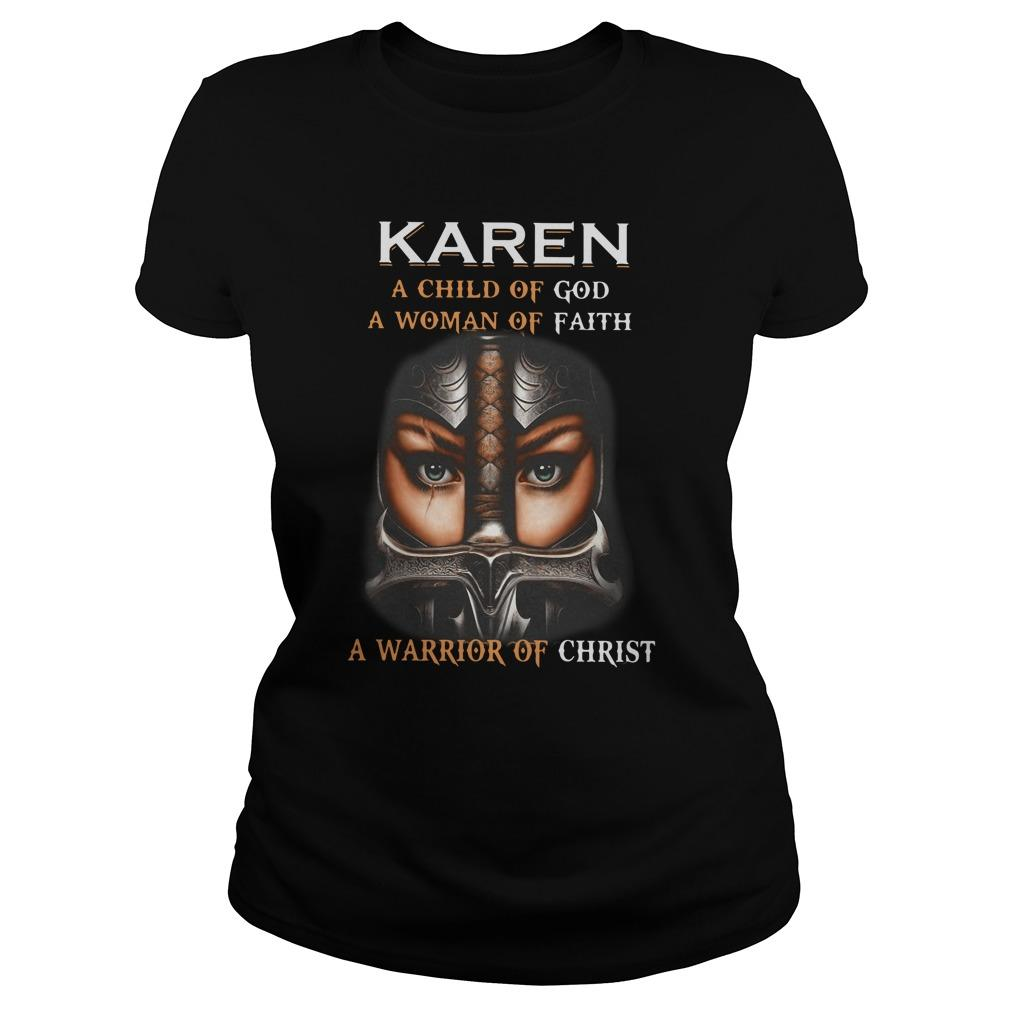 Karen A Child Of God A Woman Of Faith A Warrior Of Christ Longsleeve