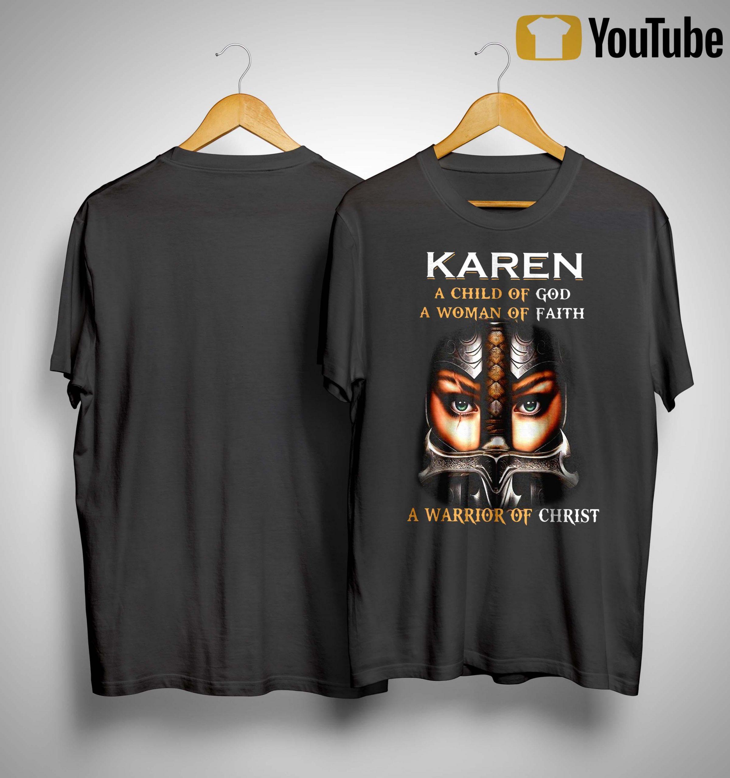 Karen A Child Of God A Woman Of Faith A Warrior Of Christ Shirt