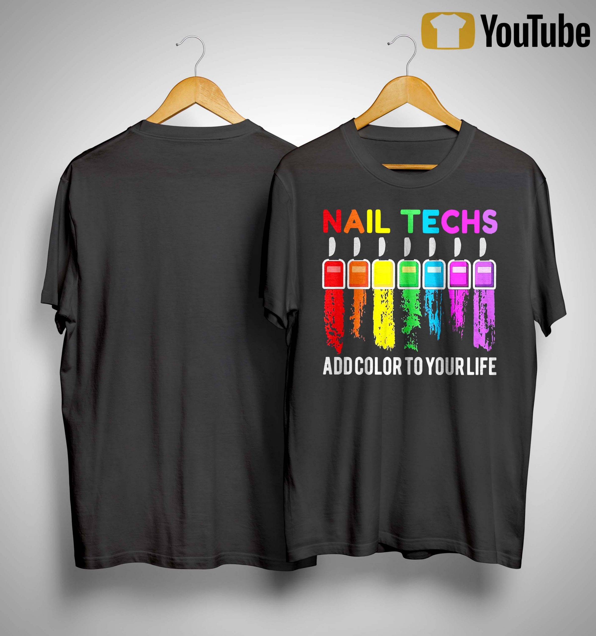 Nail Techs Add Color To Your Life Shirt