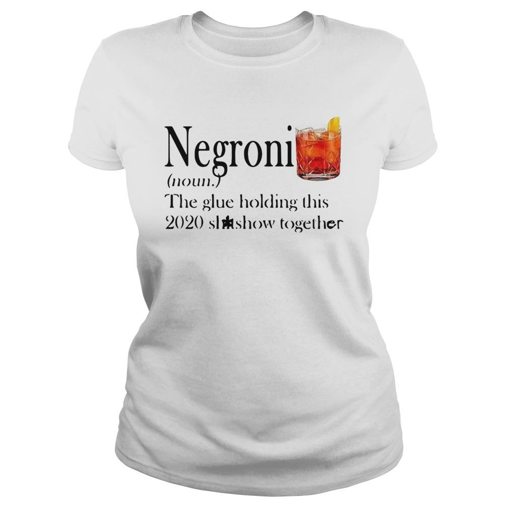 Negroni The Glue Holding This 2020 Shitshow Together Longsleeve
