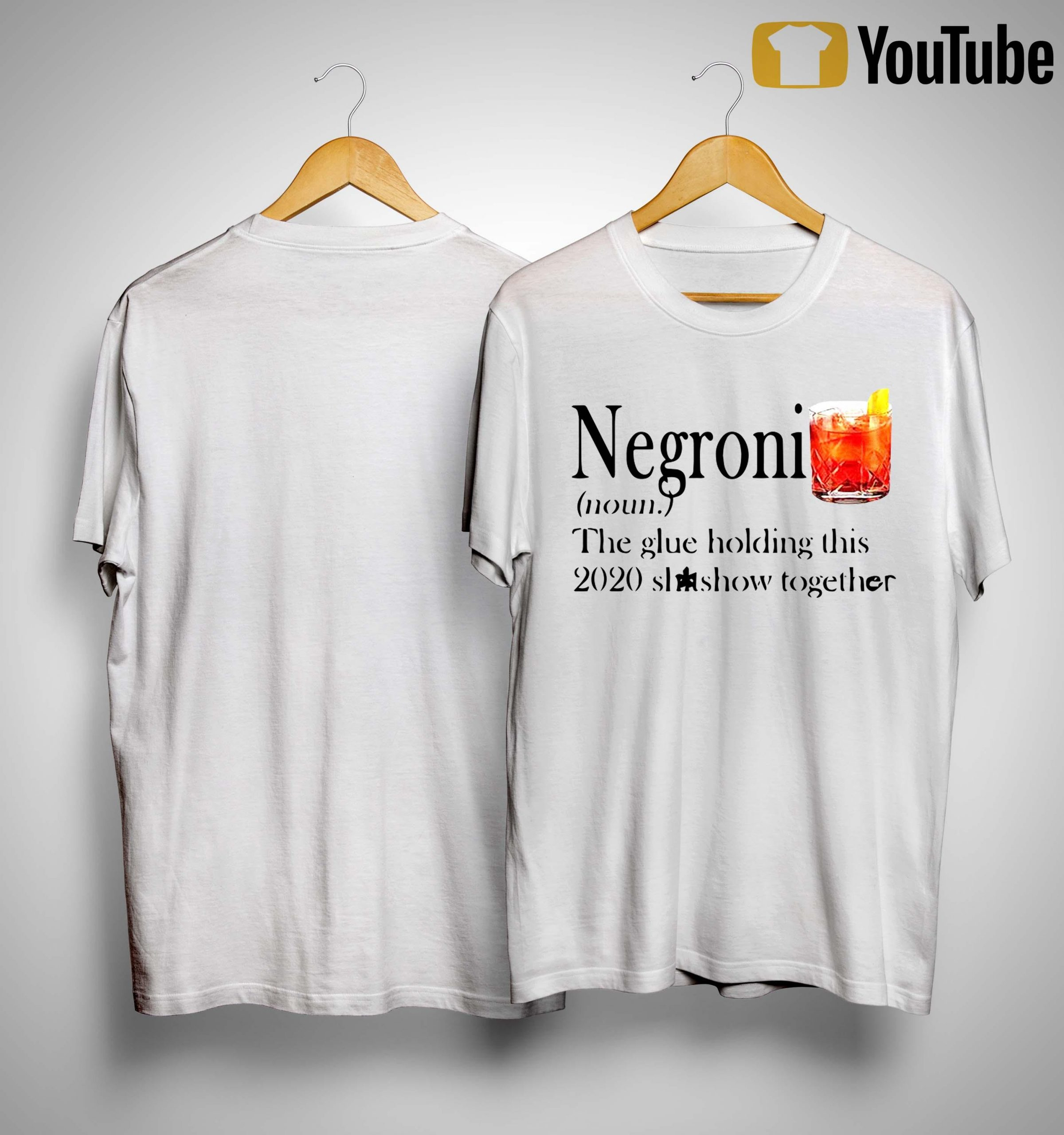 Negroni The Glue Holding This 2020 Shitshow Together Shirt