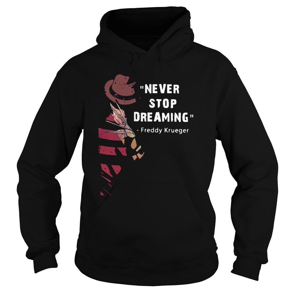 Never Stop Dreaming Freddy Krueger Hoodie