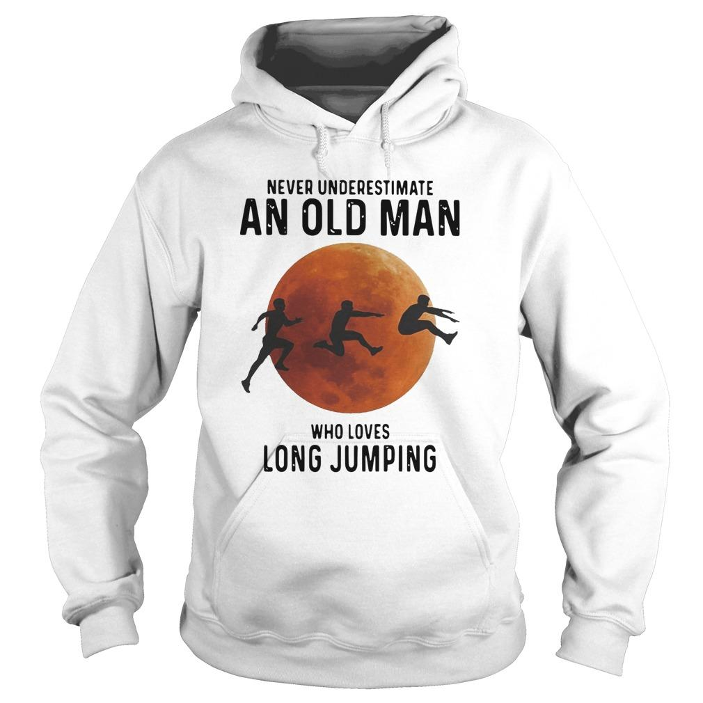 Never Underestimate An Old Man Who Loves Long Jumping Hoodie