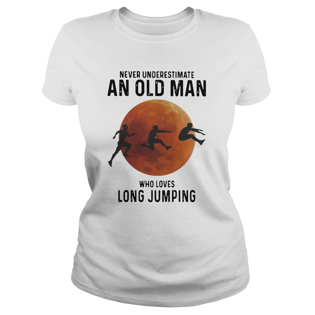 Never Underestimate An Old Man Who Loves Long Jumping Longsleeve