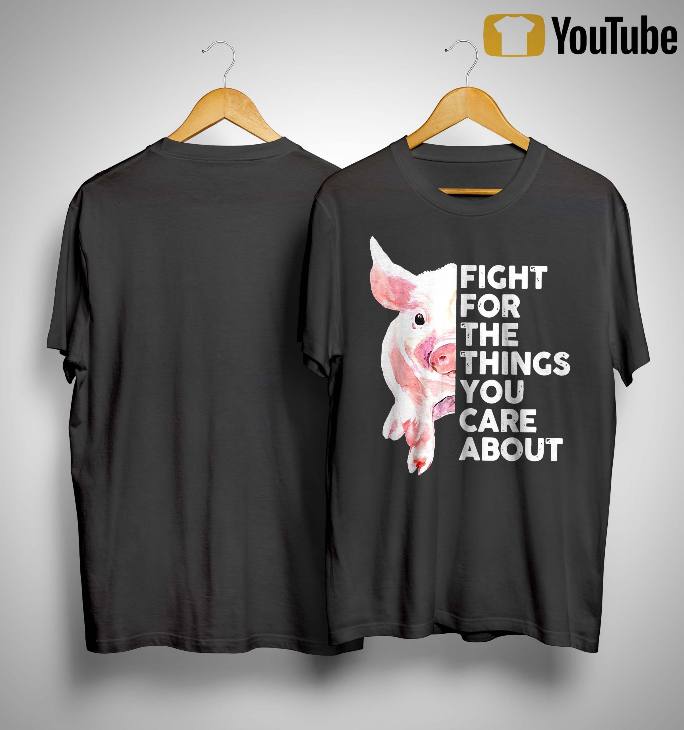 Pig Fight For The Things You Care About Shirt