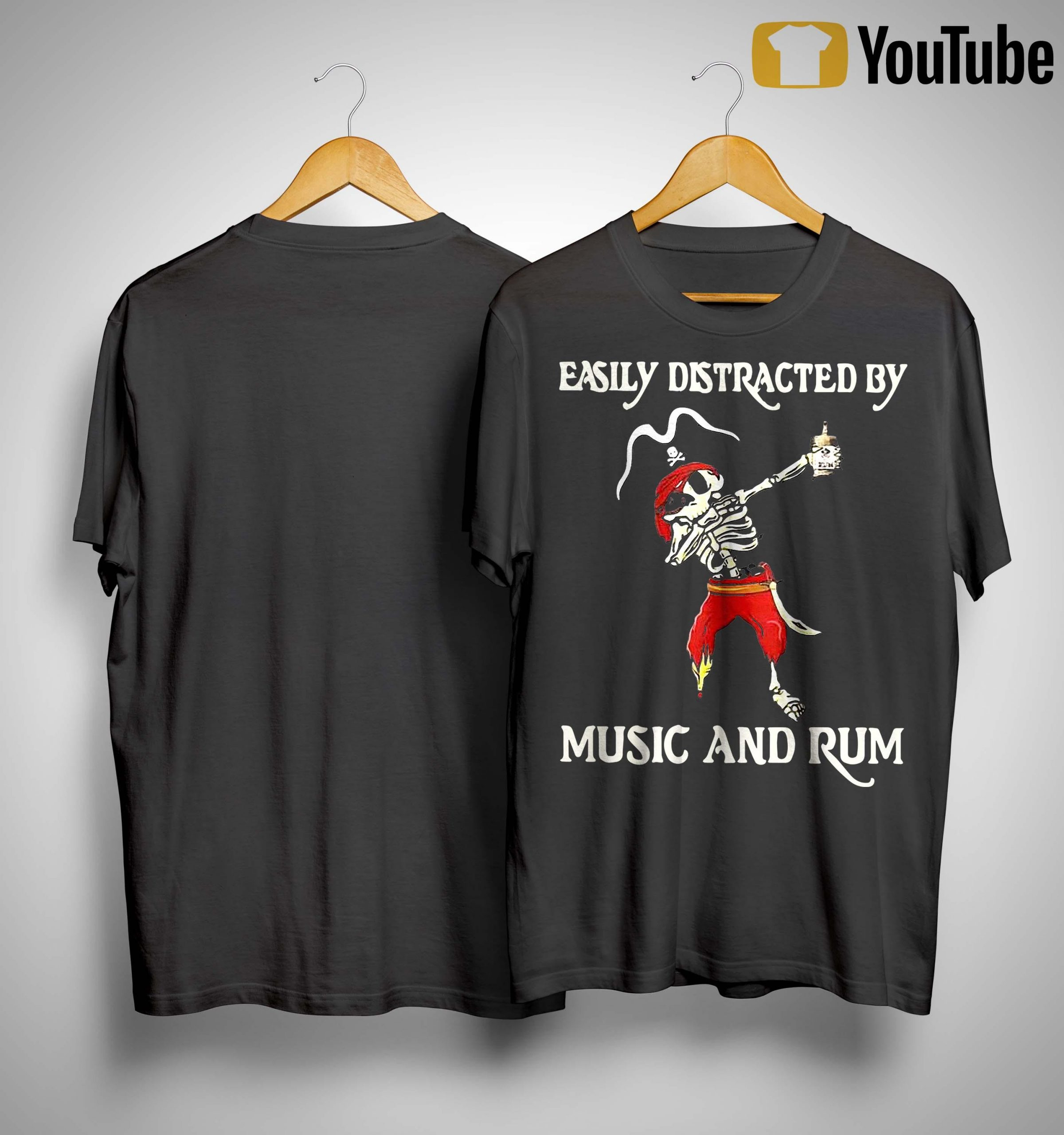 Pirate Skeleton Easily Distracted By Music And Rum Shirt