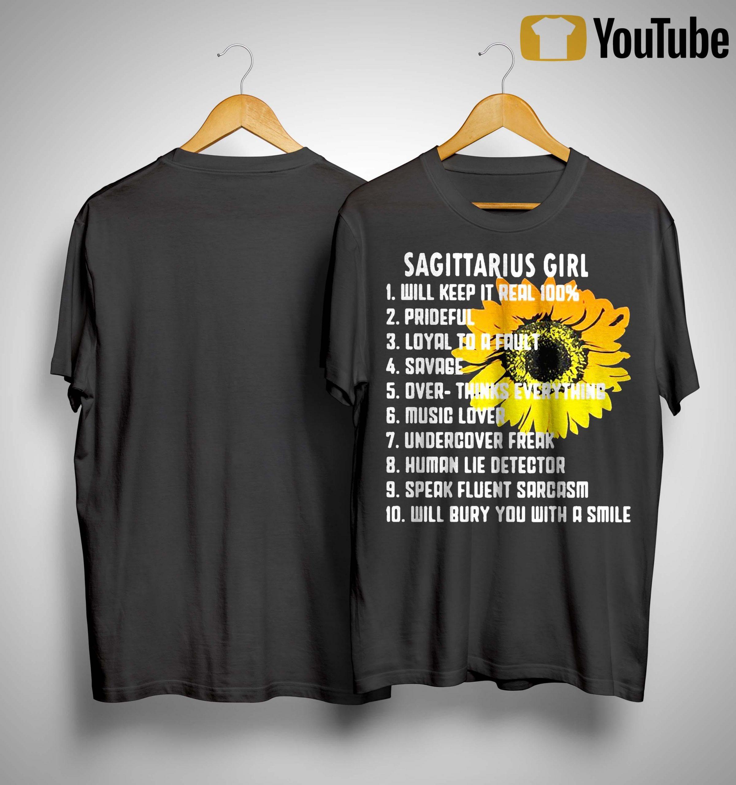 Sagittarius Girl Will Keep It Real 100% Prideful Loyal To A Fault Savage Shirt