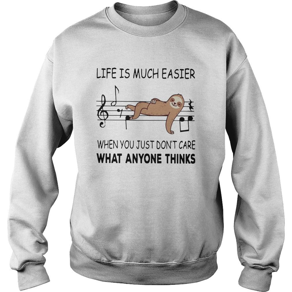 Sloth Music Life Is Much Easier When You Just Don't Care What Anyone Thinks Sweater