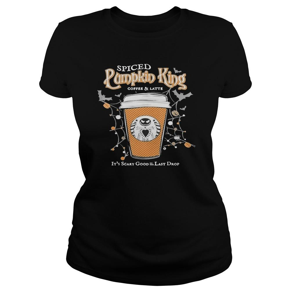 Spiced Pumpkin King Coffee And Latte It's Scary Good Last Drop Longsleeve
