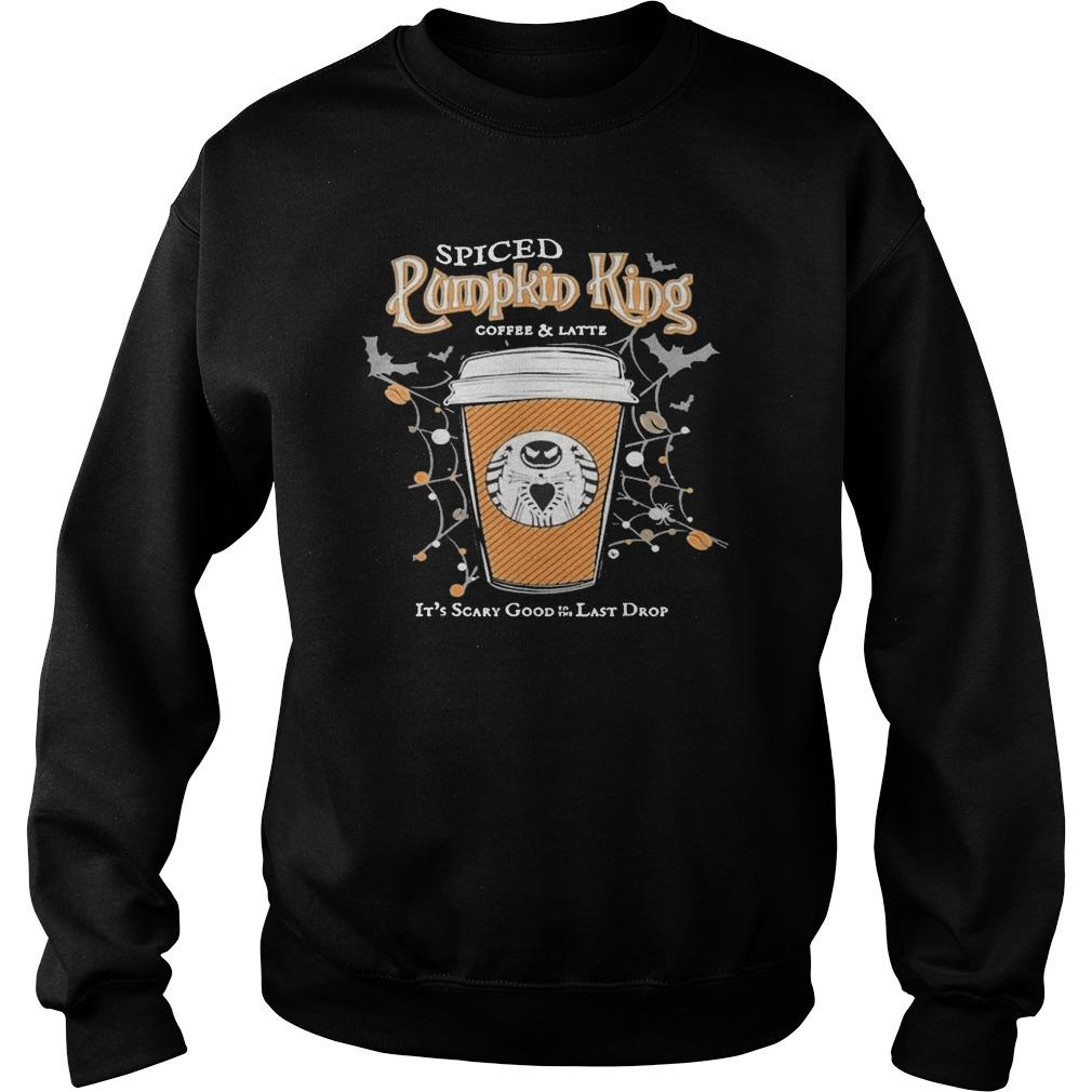 Spiced Pumpkin King Coffee And Latte It's Scary Good Last Drop Sweater