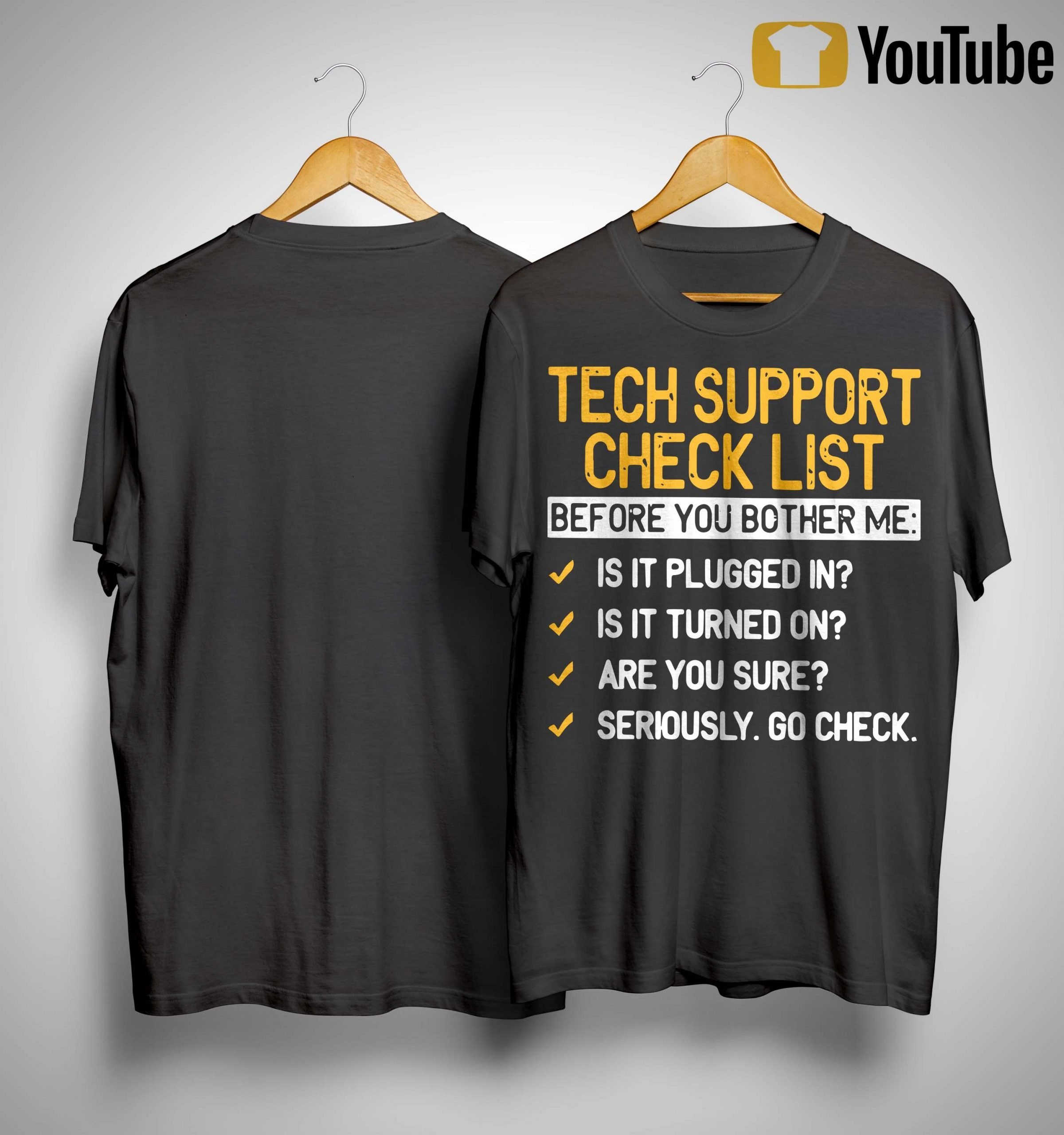 Tech Support Check List Before You Bother Me Shirt