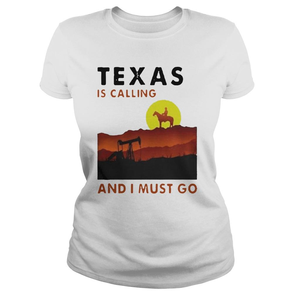 Texas Is Calling And I Must Go Longsleeve