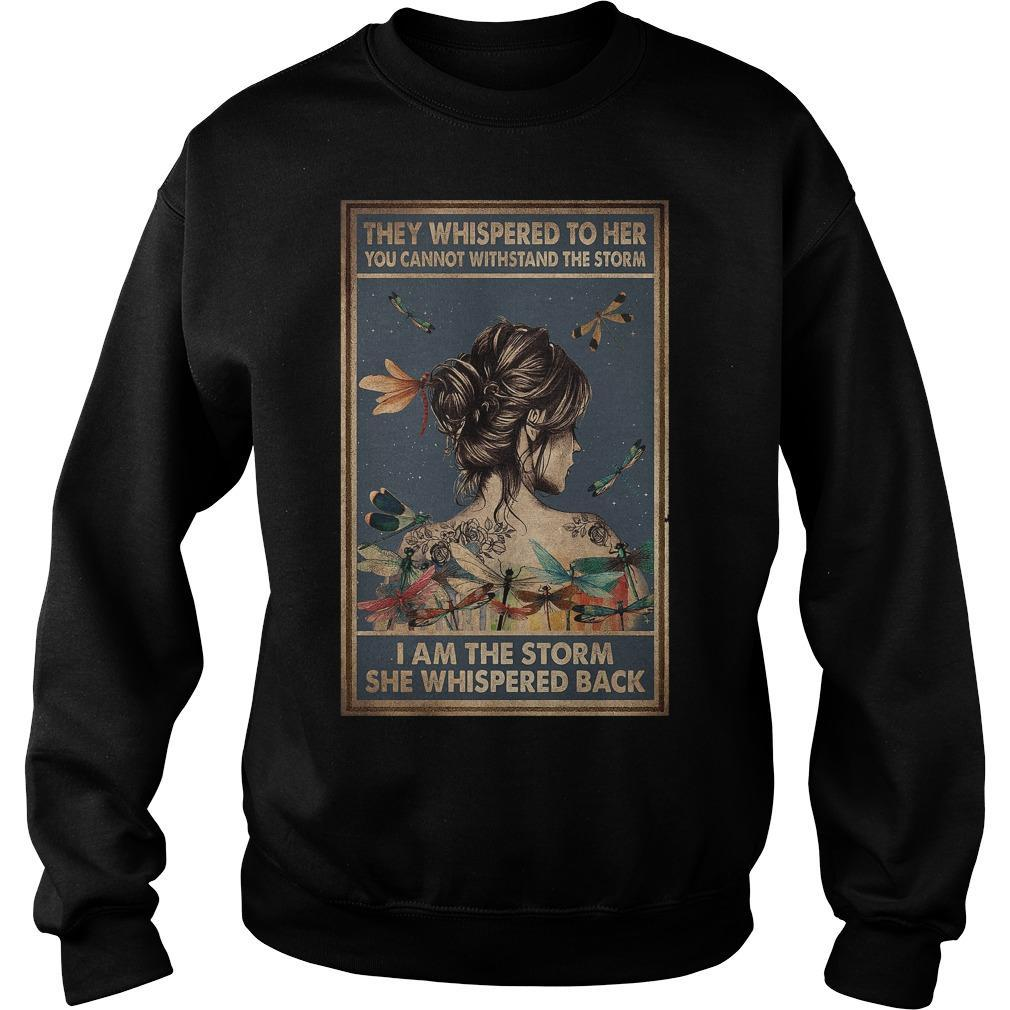 They Whispered To Her You Cannot Withstand The Storm I Am The Storm Sweater