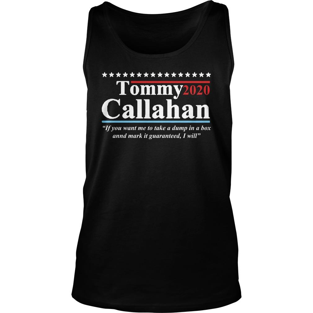 Tommy Callahan 2020 If You Want Me To Take A Dump In A Box Tank Top