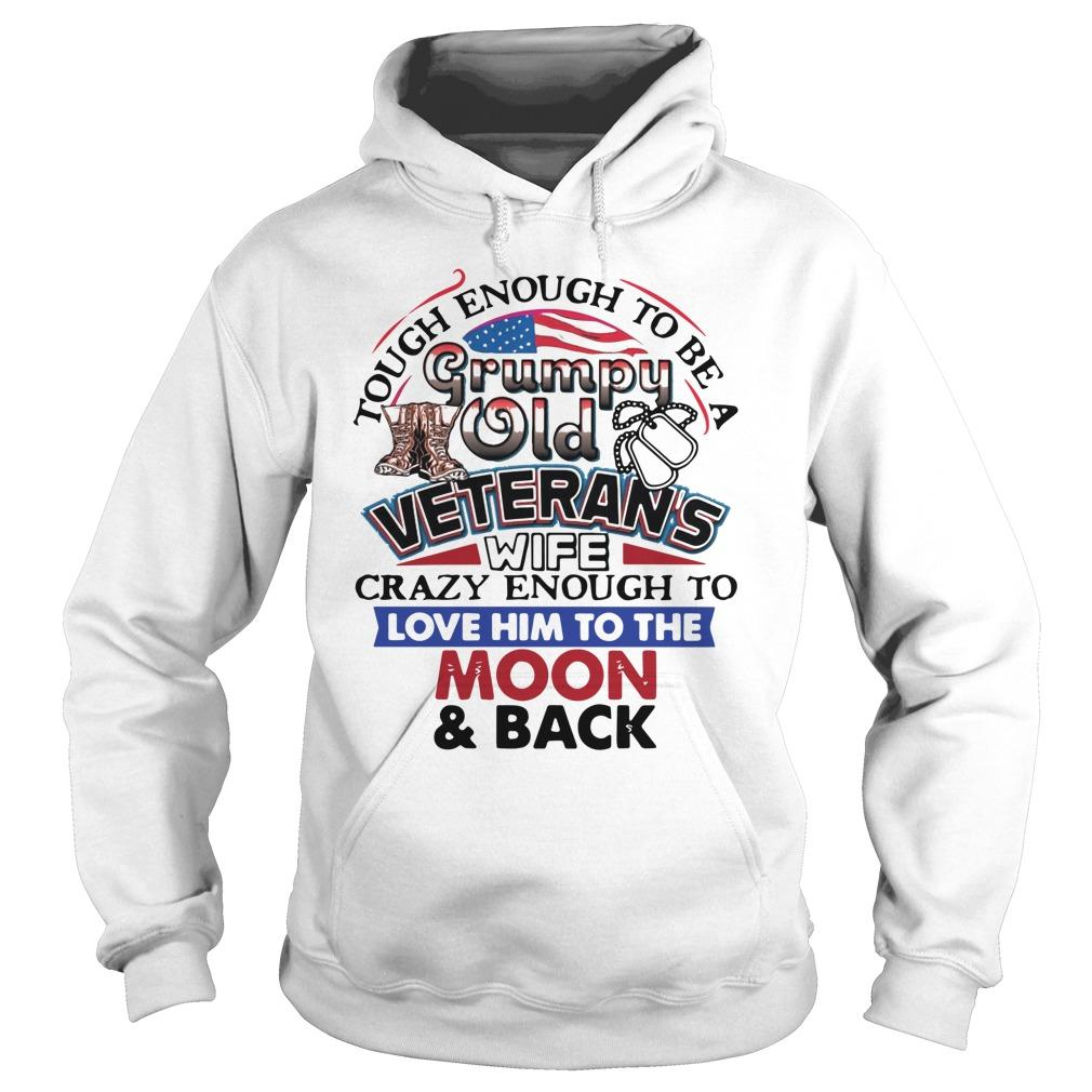 Tough Enough To Be A Grumpy Old Veterans Wife Crazy Enough To Love Him Hoodie