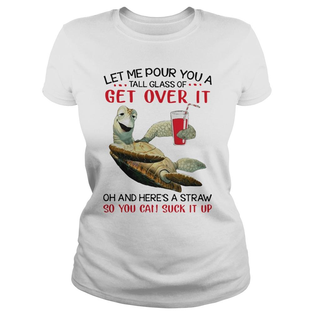 Turtles Let Me Pour You A Tall Glass Of Get Over It Oh And Here's A Straw Tank Top
