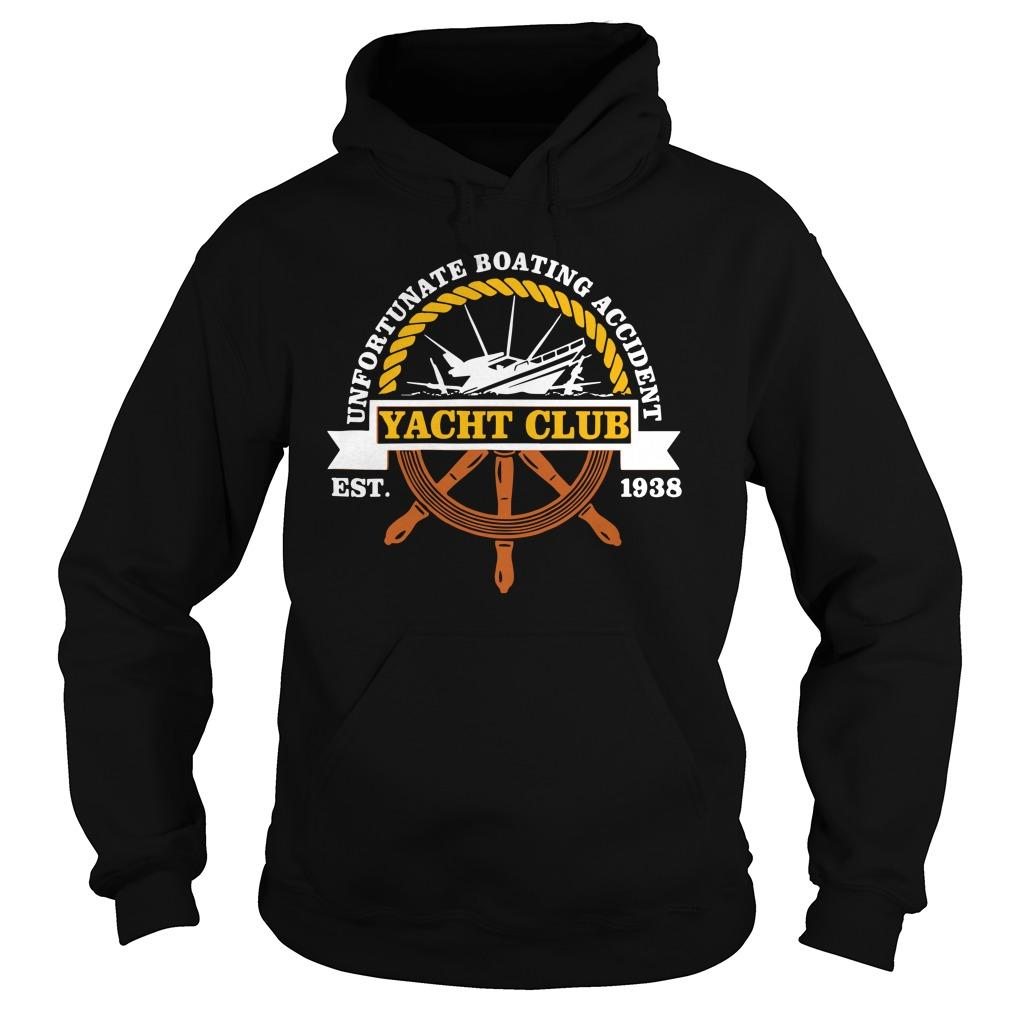 Unfortunate Boating Accident Yacht Club Est 1938 Hoodie