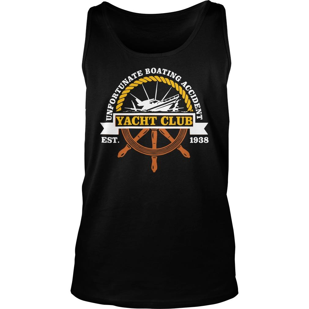 Unfortunate Boating Accident Yacht Club Est 1938 Tank Top