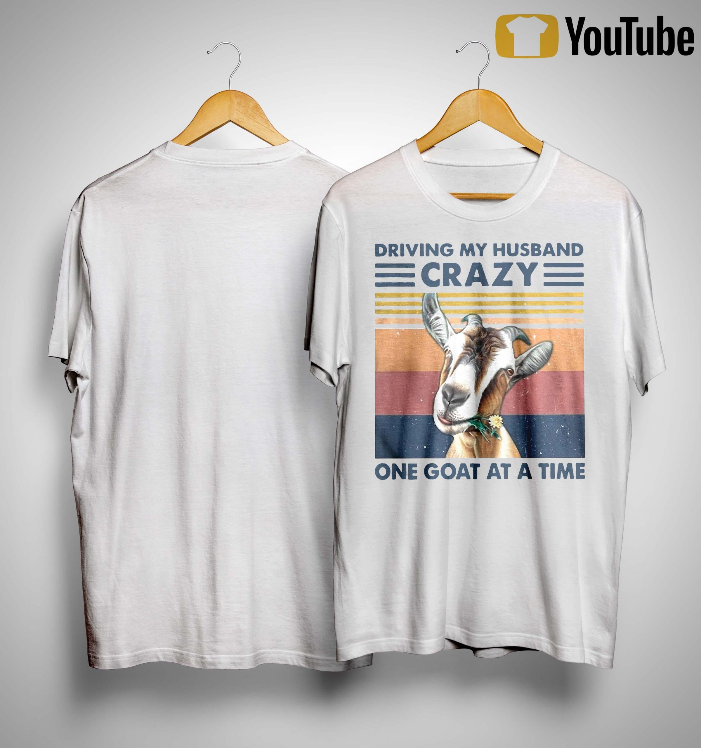 Vintage Driving My Husband Crazy One Goat At A Time Shirt
