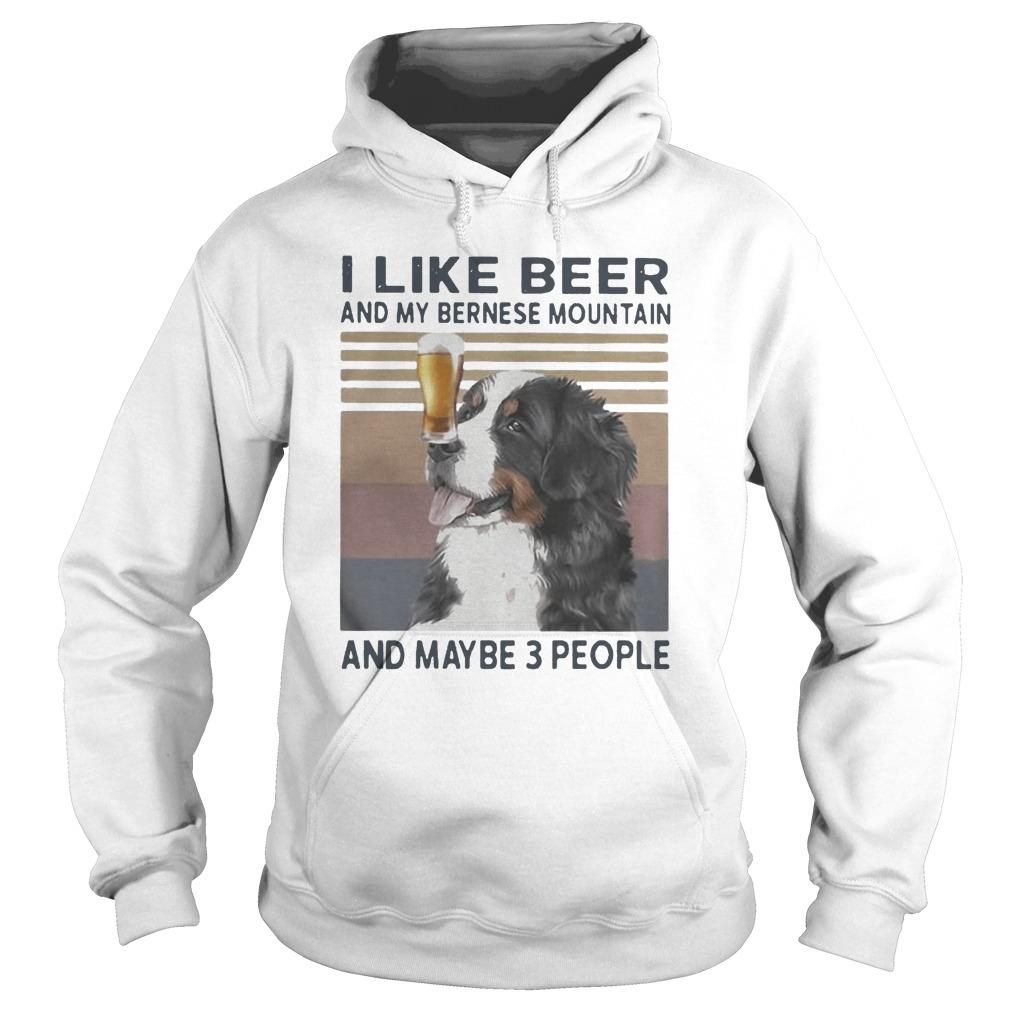 Vintage I Like Beer And My Bernese Mountain And Maybe 3 People Hoodie