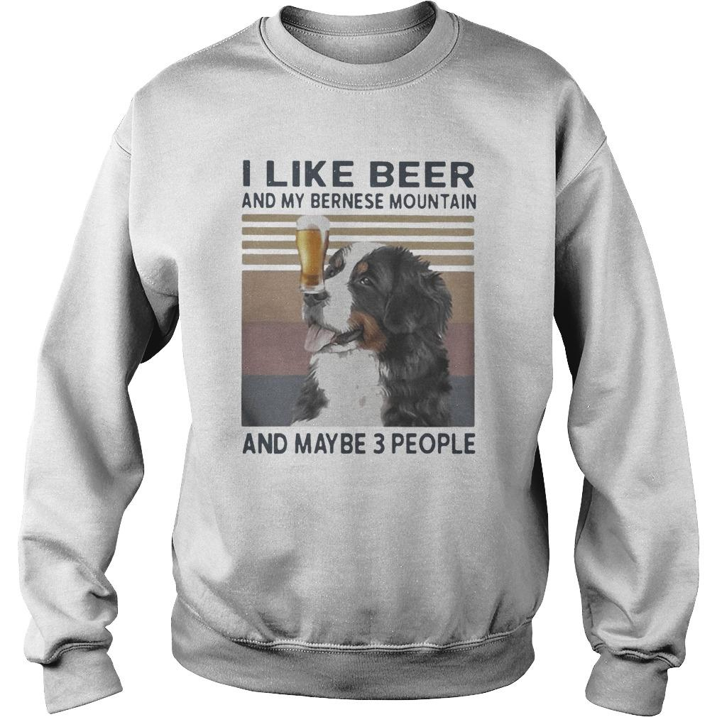 Vintage I Like Beer And My Bernese Mountain And Maybe 3 People Sweater
