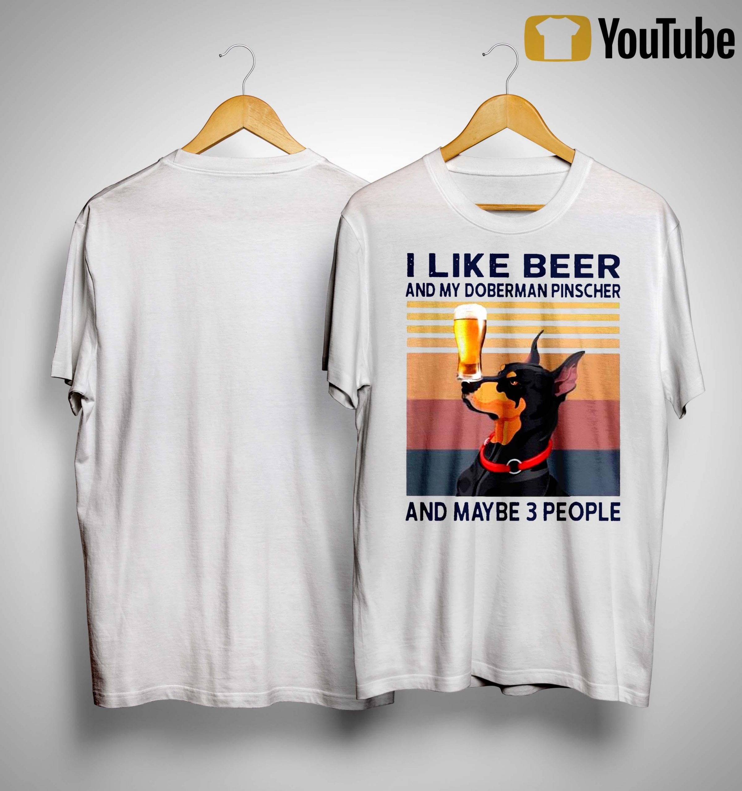 Vintage I Like Beer And My Doberman Pinscher And Maybe 3 People Shirt