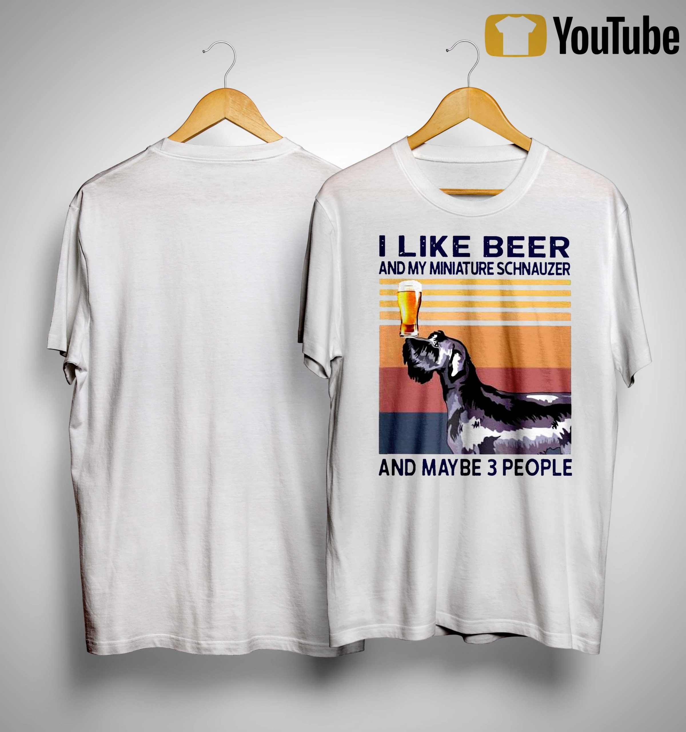 Vintage I Like Beer And My Miniature Schnauzer And Maybe 3 People Shirt