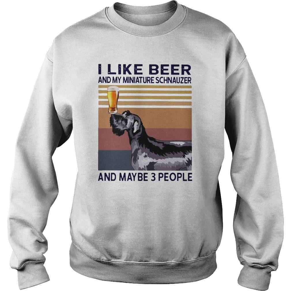 Vintage I Like Beer And My Miniature Schnauzer And Maybe 3 People Sweater