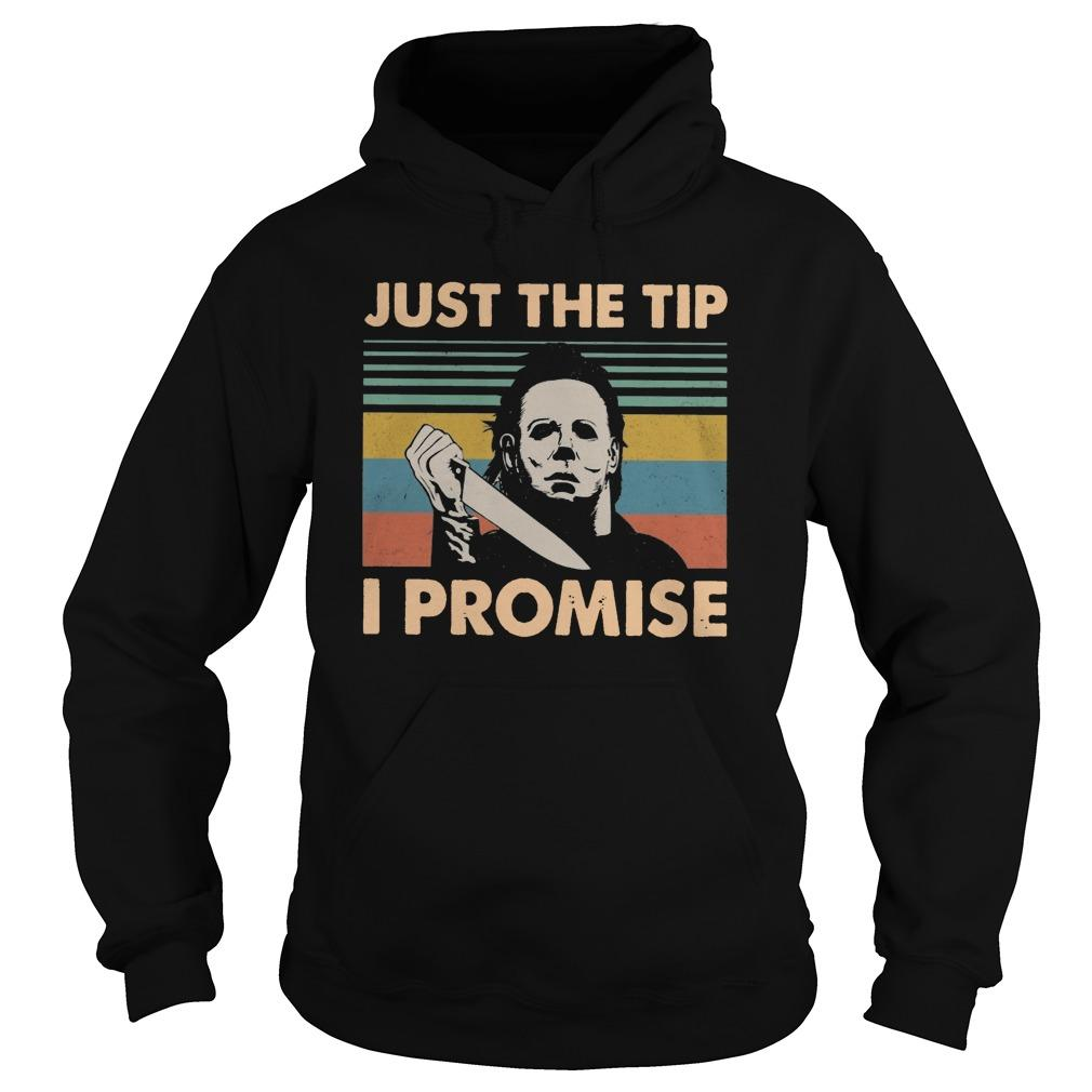 Vintage Michael Myers Just The Tip I Promise Hoodie