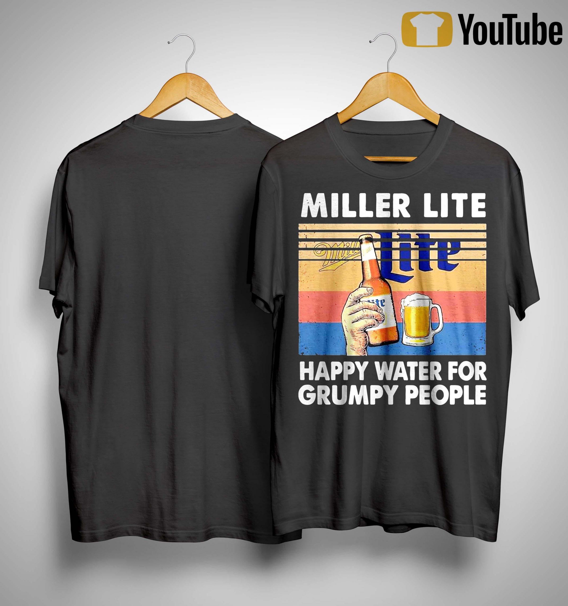 Vintage Miller Lite Happy Water For Grumpy People Shirt