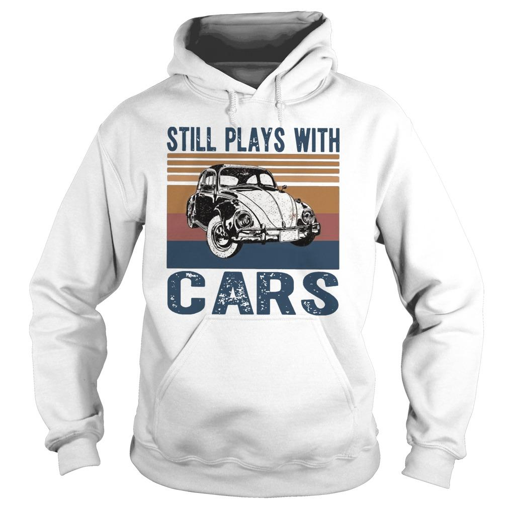 Vintage Still Plays With Cars Hoodie