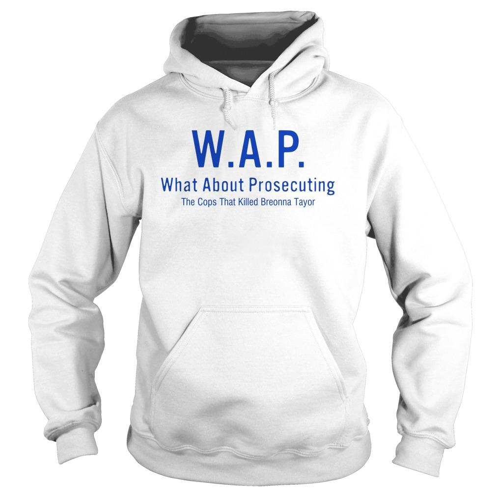 Wap What About Prosecuting The Cops That Killed Breonna Taylor Hoodie
