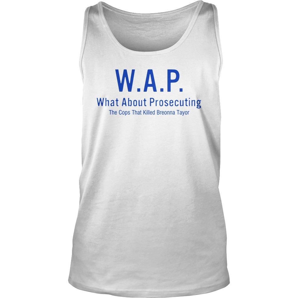 Wap What About Prosecuting The Cops That Killed Breonna Taylor Tank Top