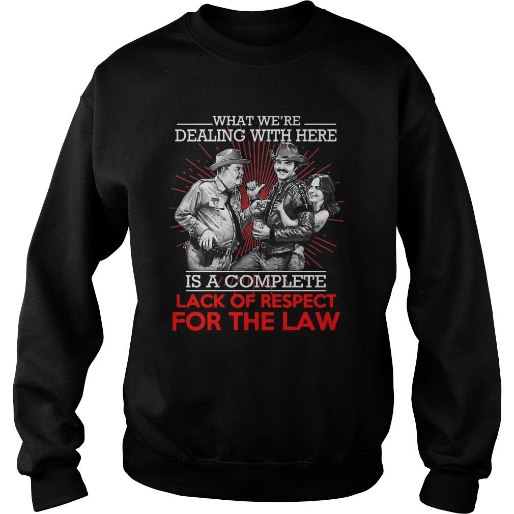 What We're Dealing With Here Is A Complete Lack Of Respect For The Law Sweater