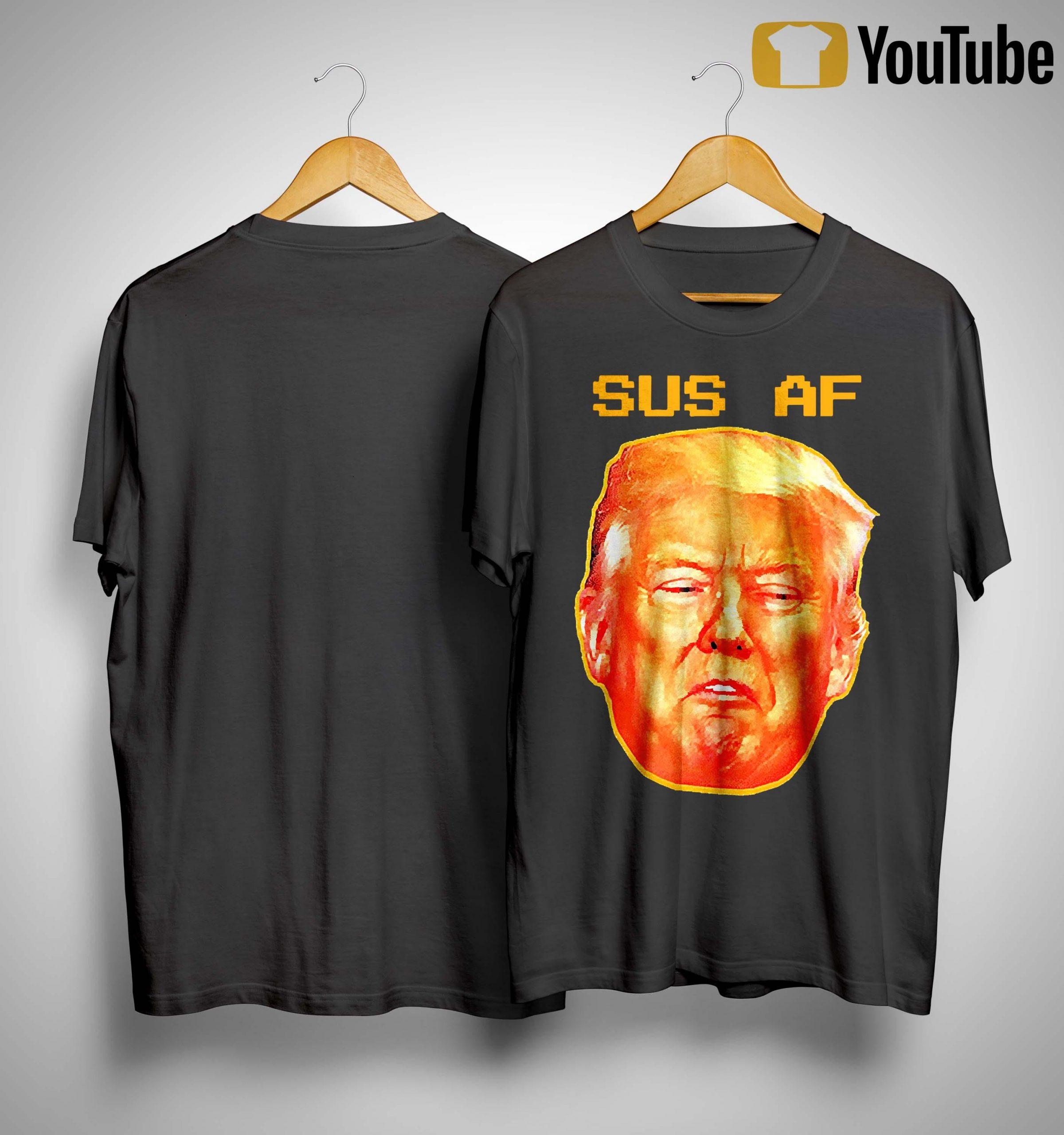 Donald Trump Sus Af Shirt