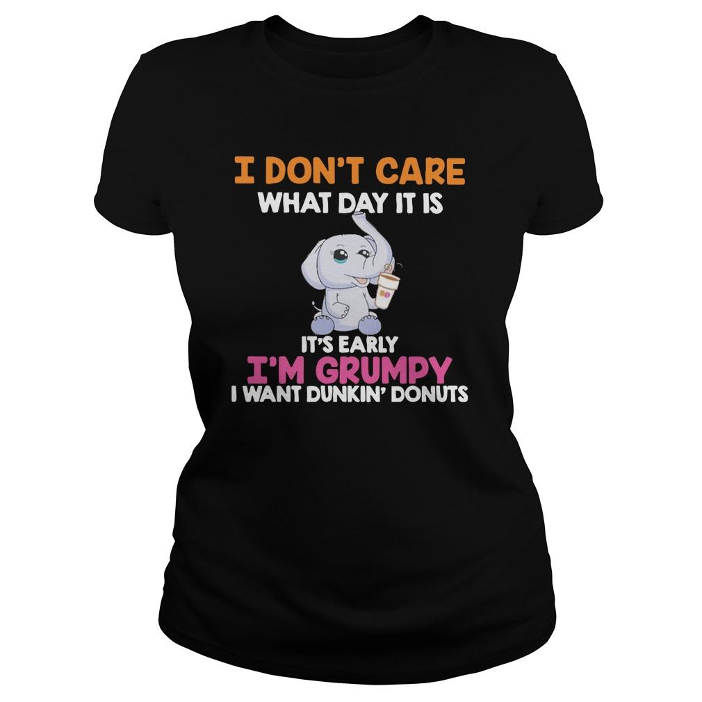 Elephant I Don't Care What Day It Is It's Early I'm Grumpy Dunkin Donuts Longsleeve