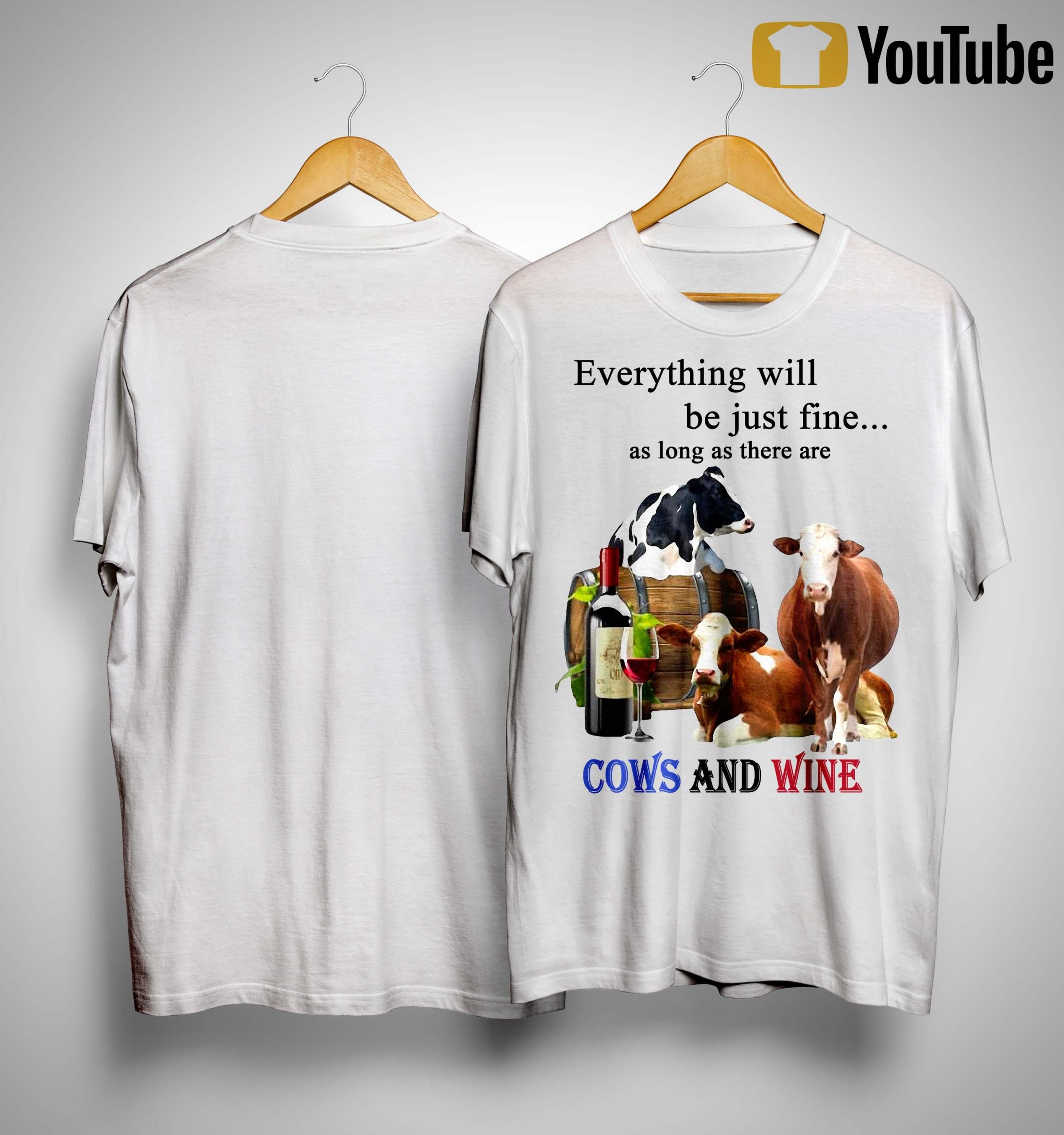 Everything Will Be Just Fine As Long As There Are Cows And Wine Shirt