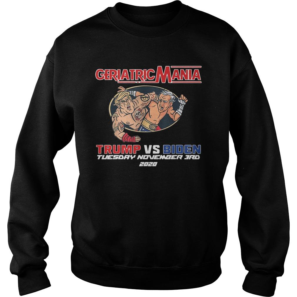 Geriatric Mania 2020 Trump Vs Biden Tuesday November 3rd Sweater