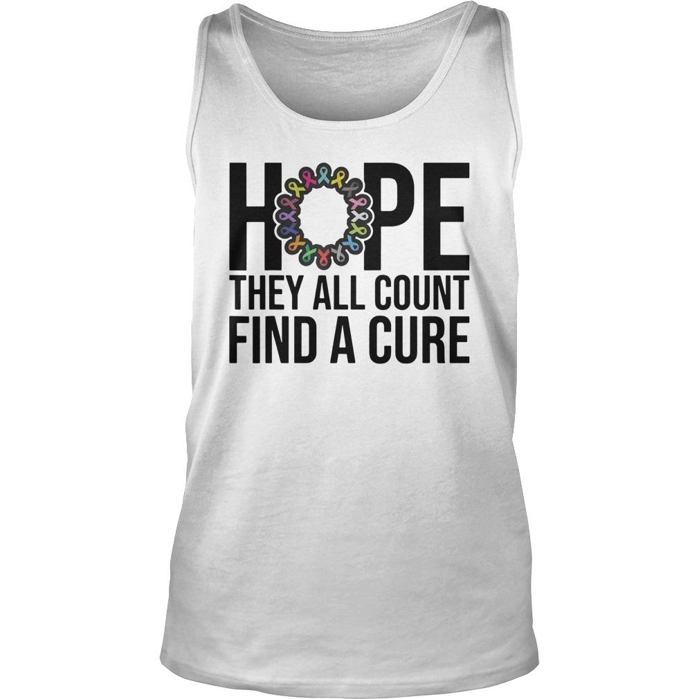 Hope They All Count Find A Cure Tank Top