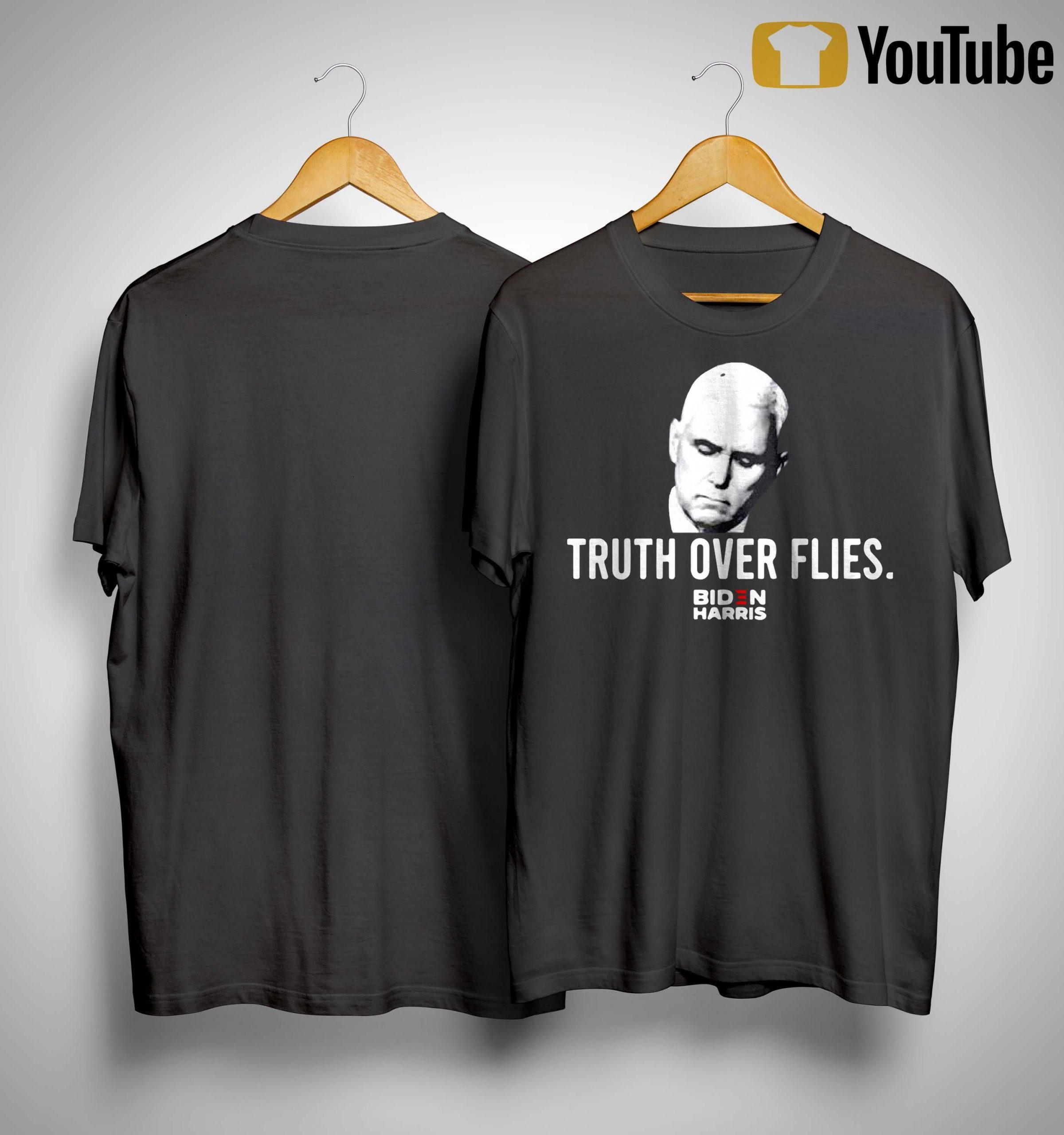 Joe Biden Harris Truth Over Flies Shirt
