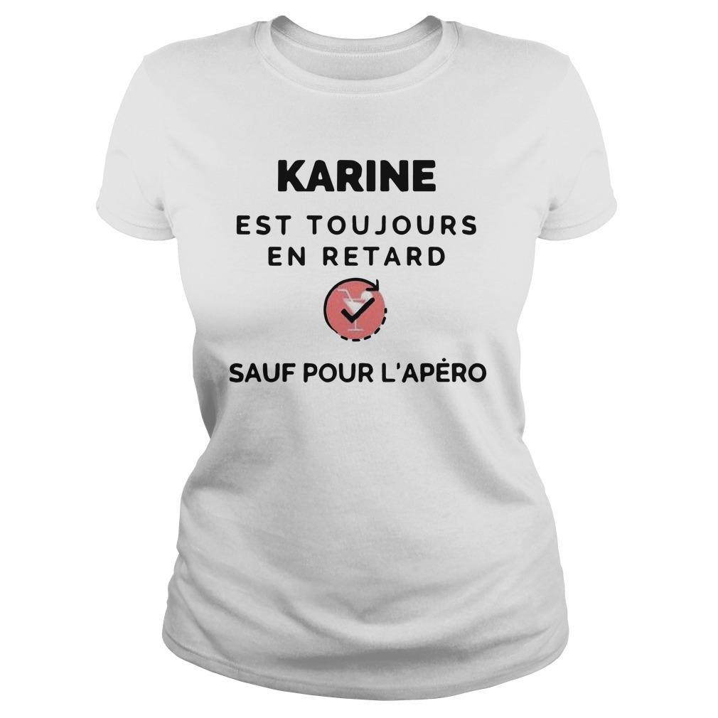 Karine Est Toujours En Retard Sauf Pour L'apéro Longsleeve