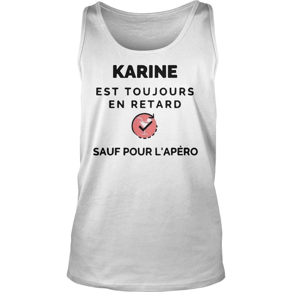 Karine Est Toujours En Retard Sauf Pour L'apéro Tank Top