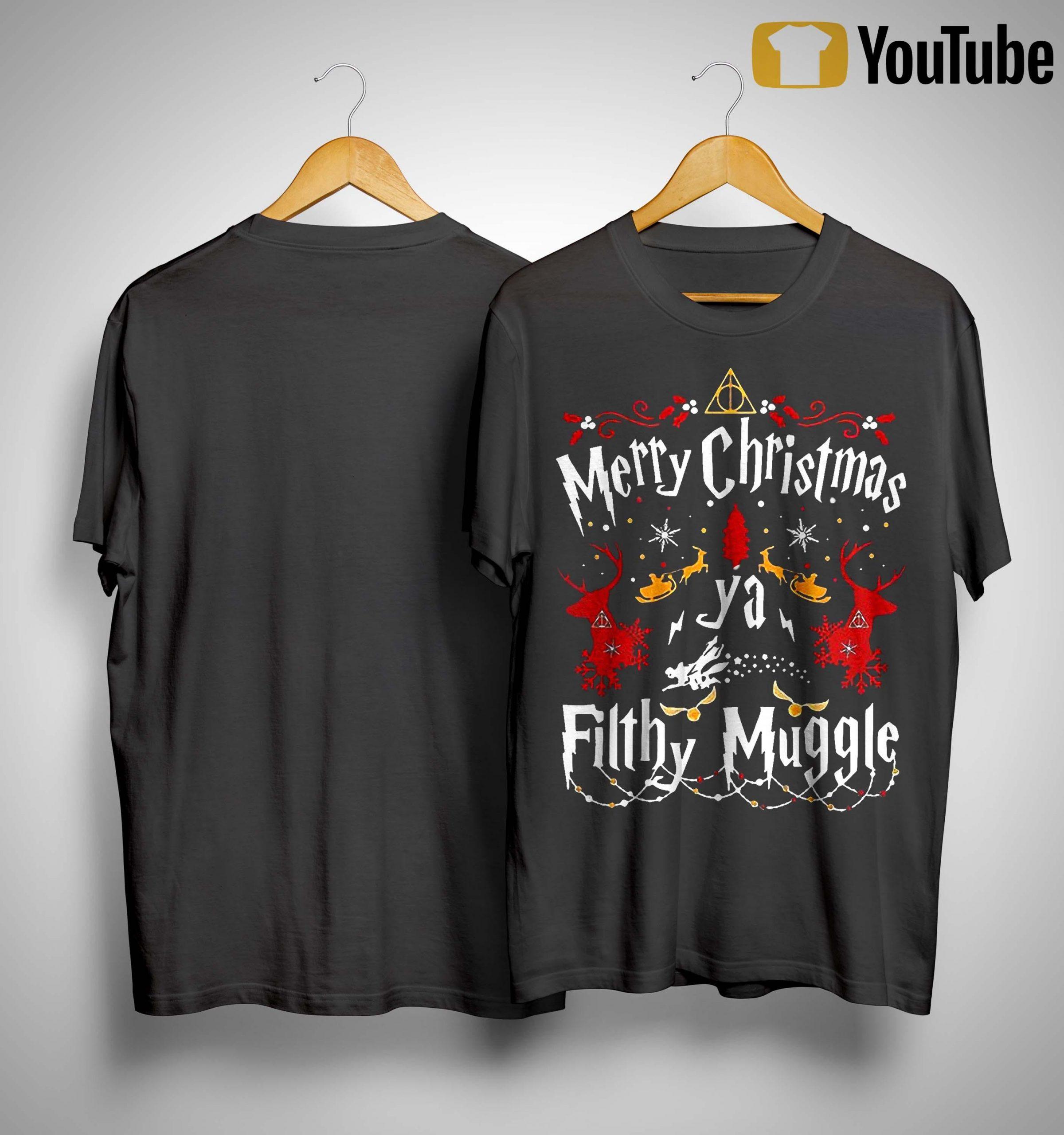 Merry Christmas Ya Filthy Muggle Shirt