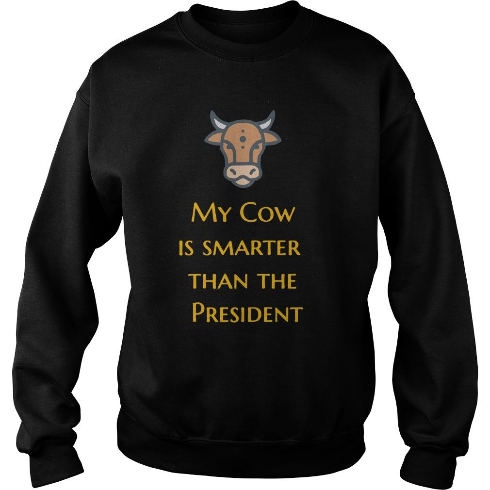 My Cow Is Smarter Than The President Sweater