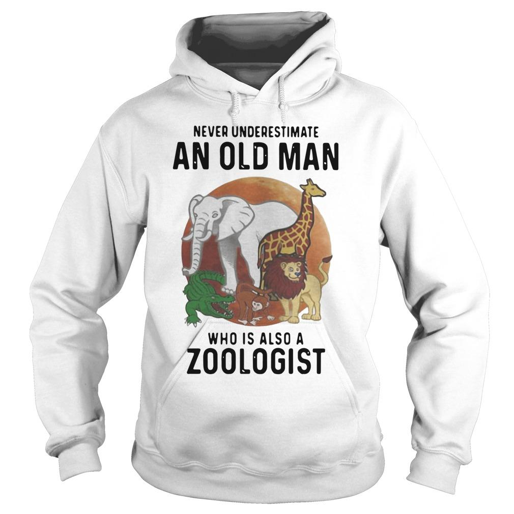 Never Underestimate An Old Man Who Is Also A Zoologist Hoodie