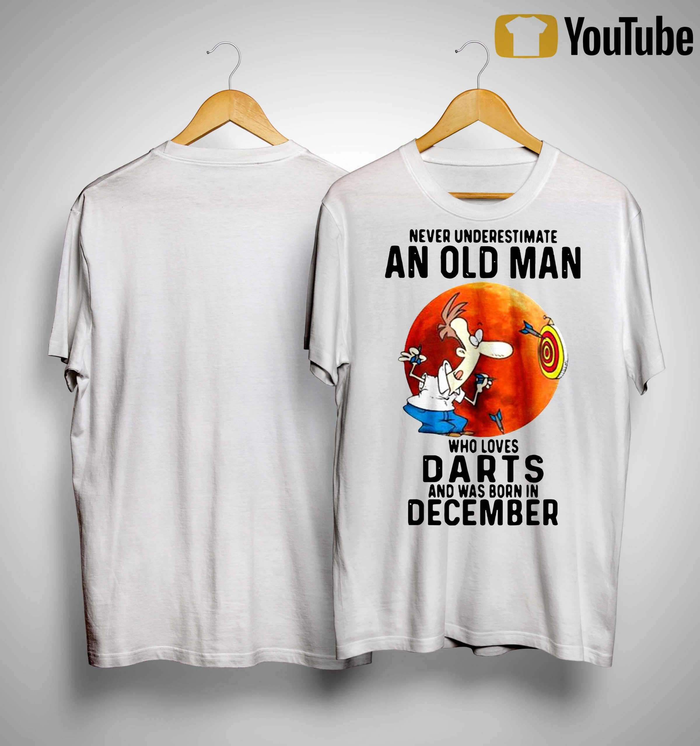 Never Underestimate An Old Man Who Loves Darts And Was Born In December Shirt