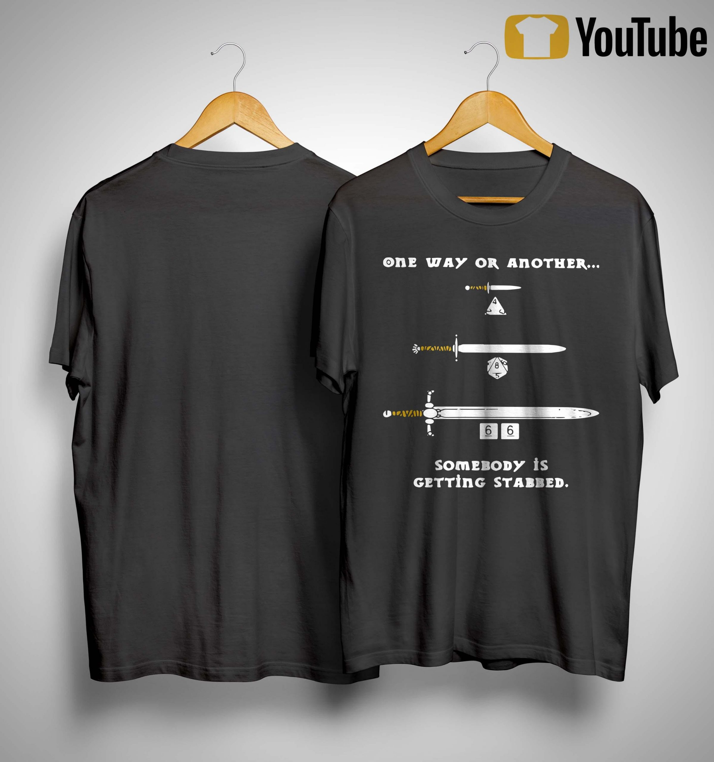 One Way Or Another Somebody Is Getting Stabbed Shirt